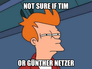 not sure if tim