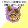 i had a meme generator before it was cool