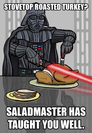 Saladmaster has taught you well