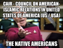 CAIR - Council on American-Islamic Relations in United States of America (US / USA) The Native Americans