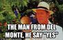 """the man from del monte, he say """"yes"""""""
