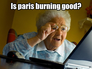 Is paris burning good?