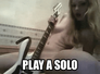 play a solo