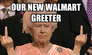 our new walmart greeter