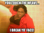 the weave