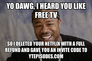 Yo dawg, I heard you like free TV